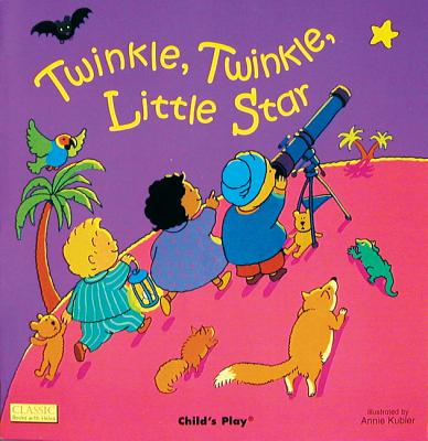 Twinkle, Twinkle Little Star By Taylor, Jane/ Kubler, Annie (ILT)