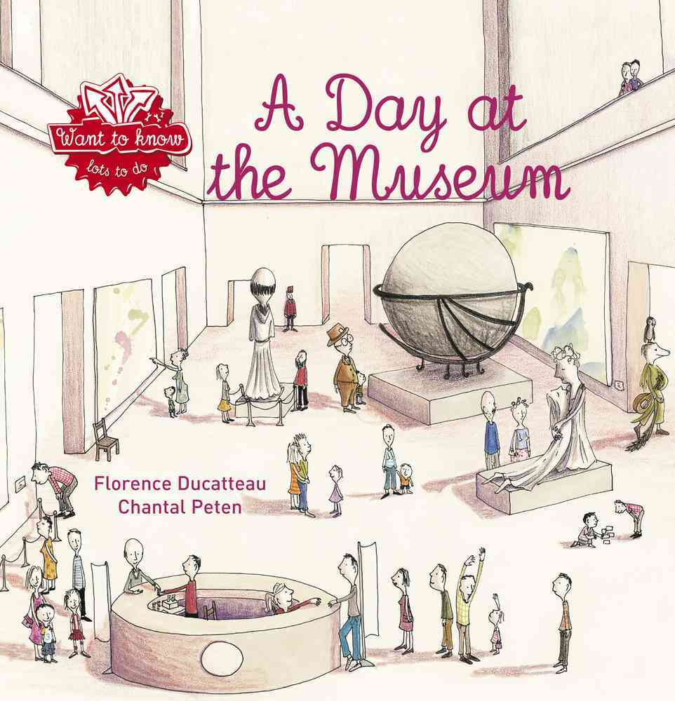 A Day at the Museum By Ducatteau, Florence/ Peten, Chantal (ILT)